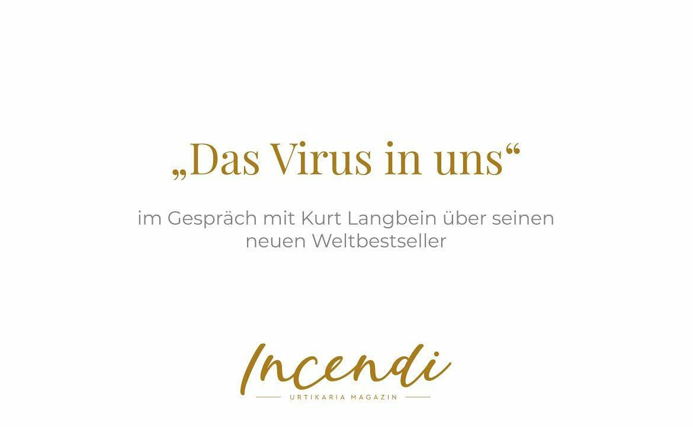 """""""Das Virus in uns"""" im Gespräch mit Kurt Langbein"""